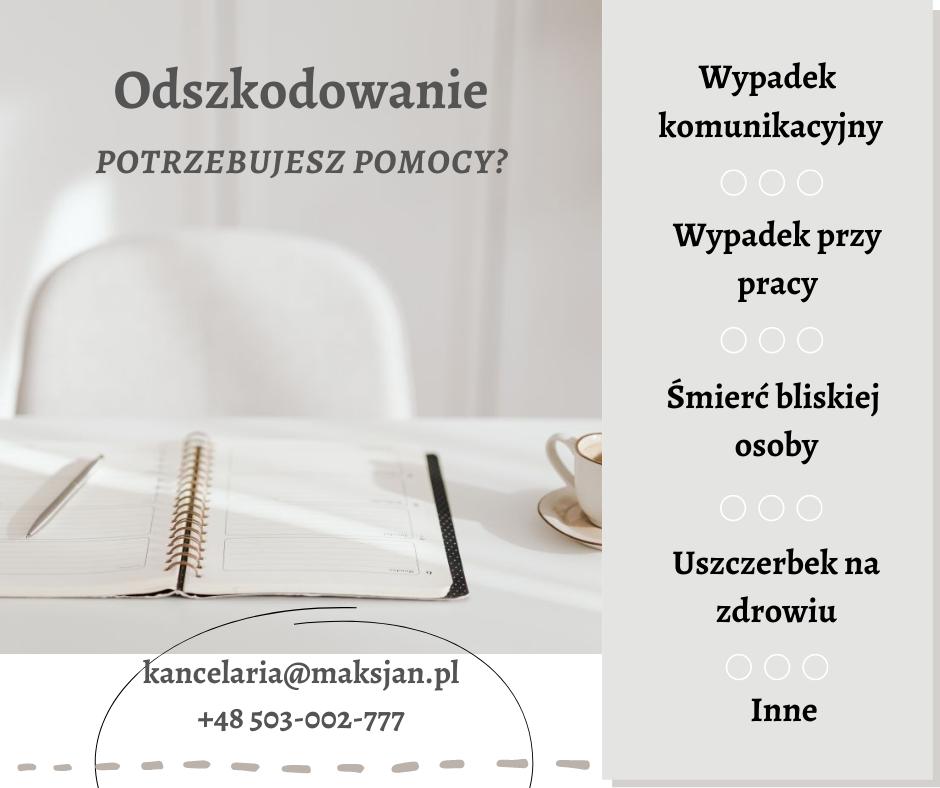 Kancelaria Radcy Prawnego Agata Maksjan-Wójcik: Odszkodowania dotyczące: wypadków komunikacyjnych, wypadków przy pracy, śmierci osoby bliskiej, uszczerbku na zdrowiu, inne